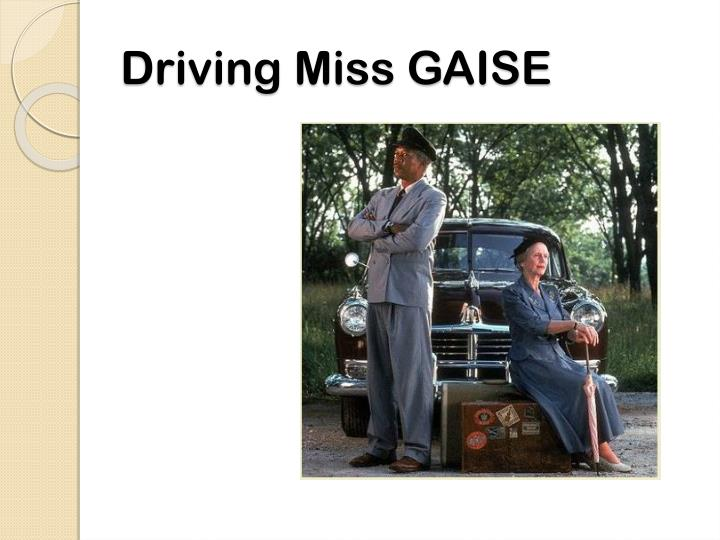 Driving Miss GAISE