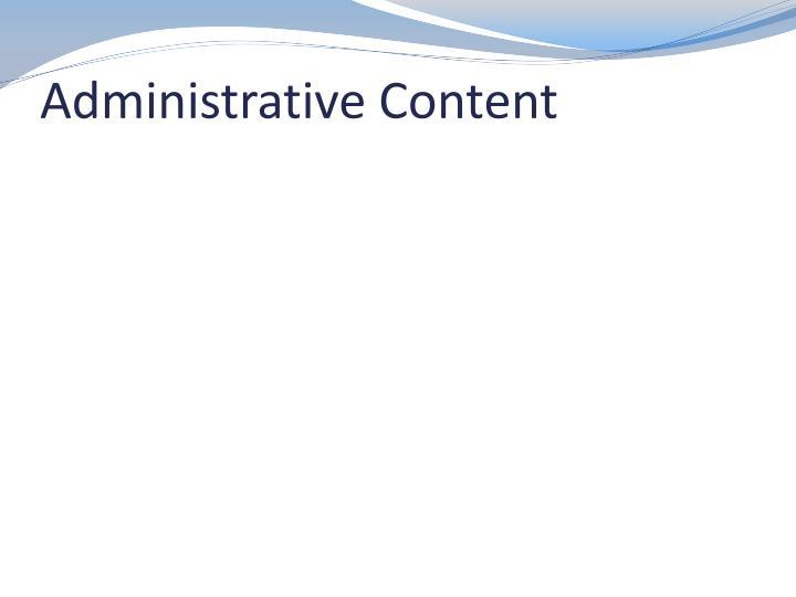 Administrative Content
