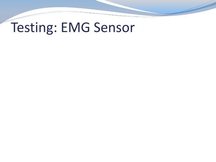 Testing: EMG Sensor