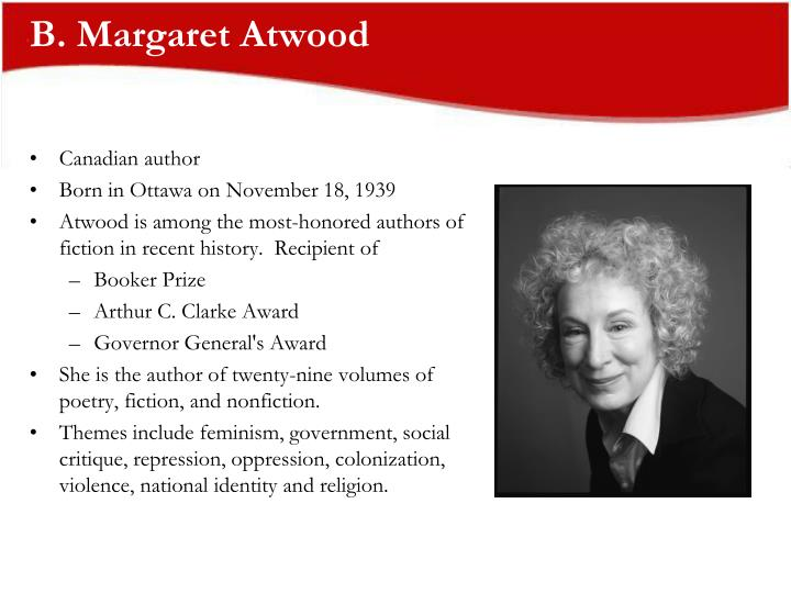 B. Margaret Atwood
