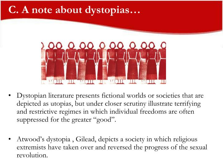 C. A note about dystopias…