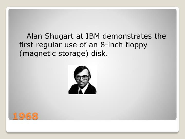 Alan Shugart at IBM demonstrates the first regular use of an 8-inch floppy (magnetic storage) disk.