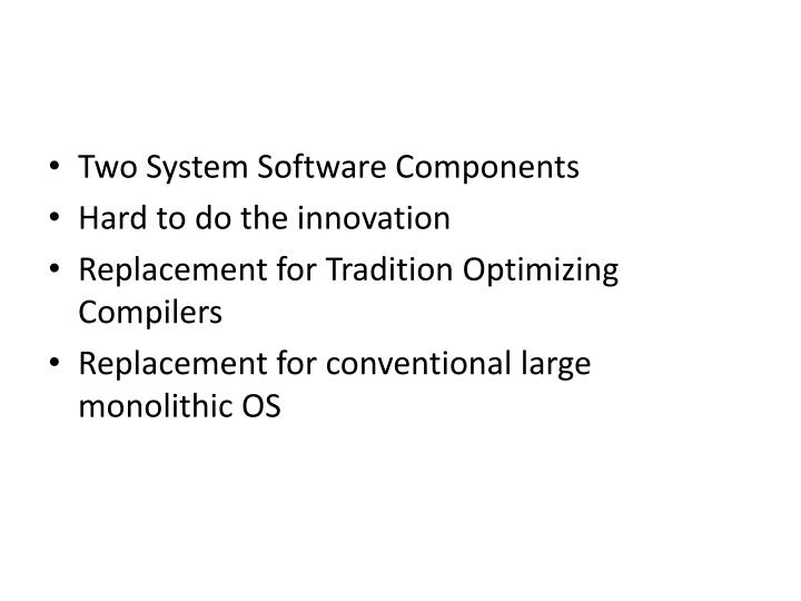 Two System Software Components