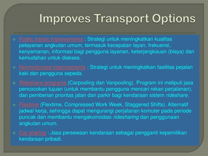 Improves Transport Options