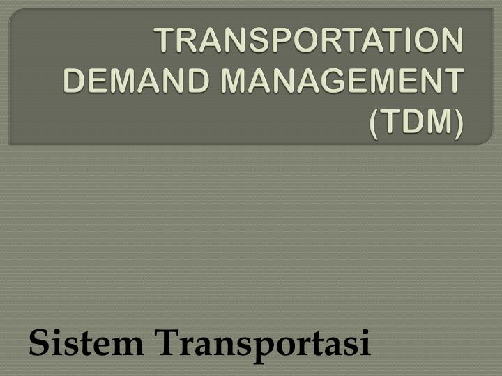 Transportation demand management tdm