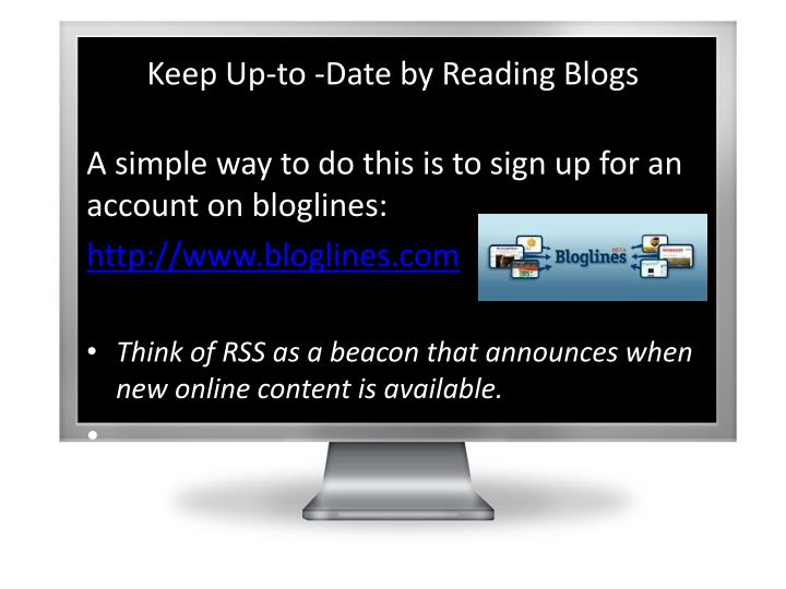 Keep Up-to -Date by Reading Blogs