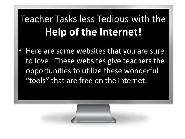 Teacher Tasks less Tedious with the