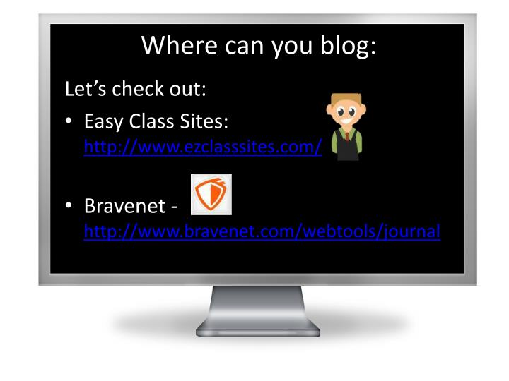 Where can you blog: