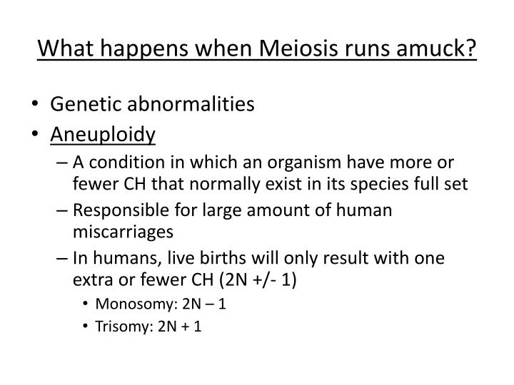 What happens when Meiosis runs amuck?