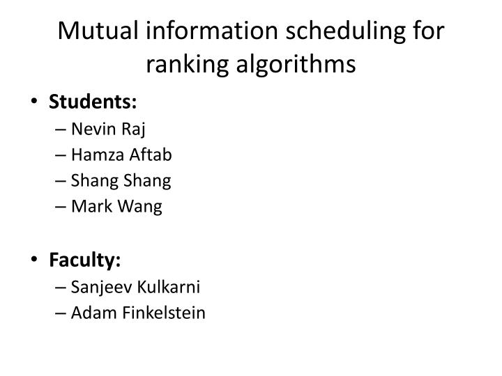 Mutual information scheduling for ranking algorithms