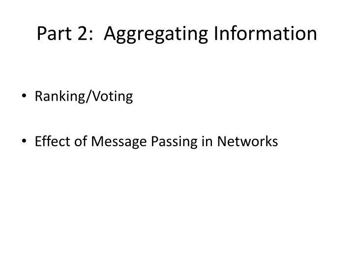 Part 2:  Aggregating Information
