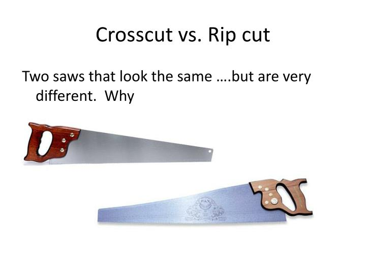 Crosscut vs rip cut