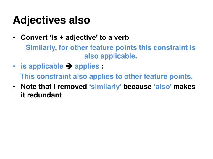 Adjectives also