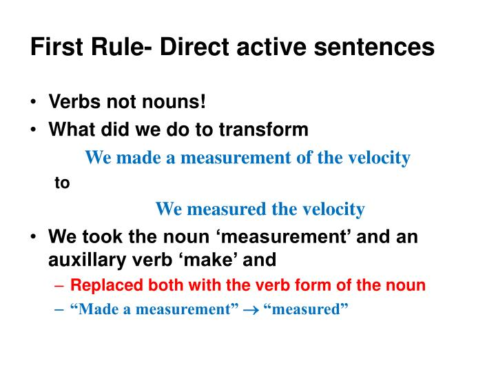 First Rule- Direct active sentences
