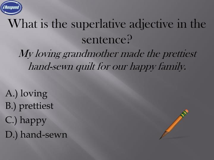 What is the superlative adjective in the sentence?