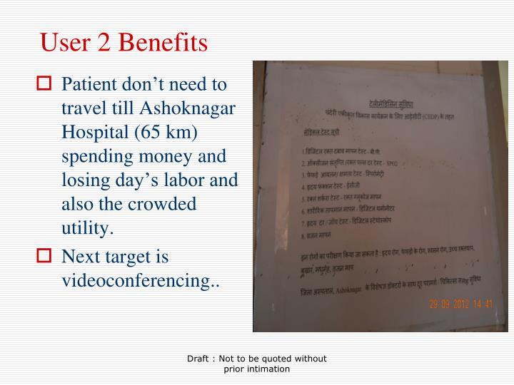 User 2 Benefits