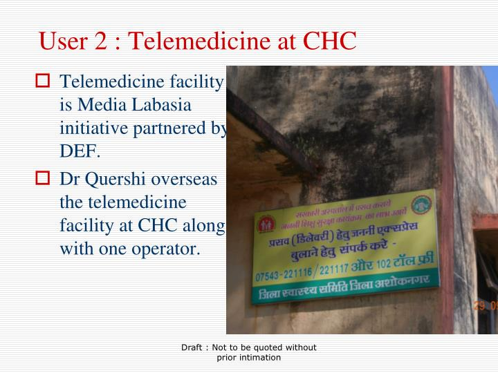 User 2 : Telemedicine at CHC