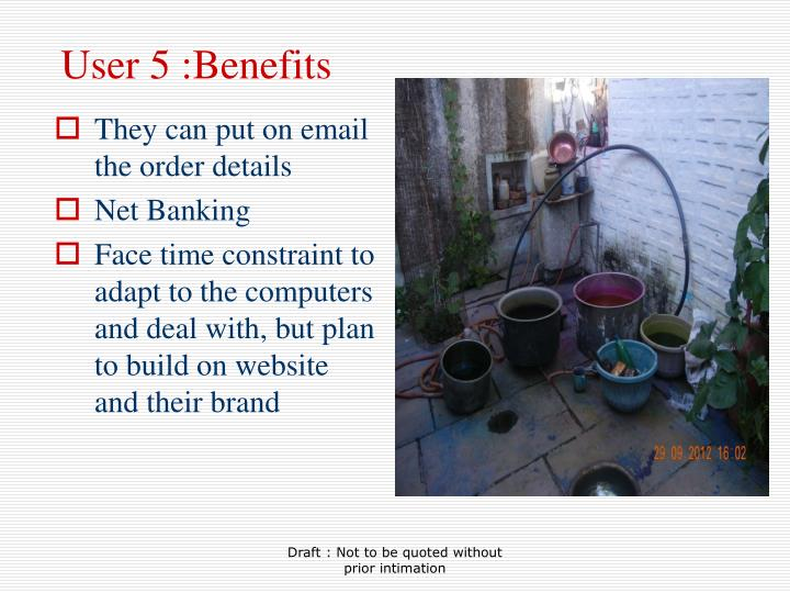 User 5 :Benefits