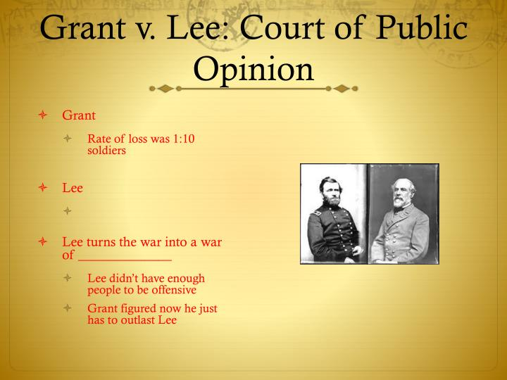 Grant v. Lee: Court of Public Opinion