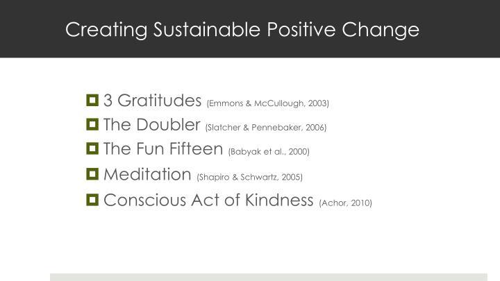 Creating Sustainable Positive Change