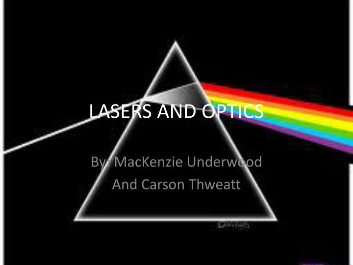 Lasers and optics