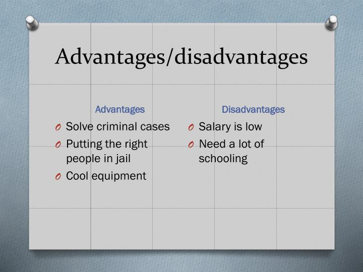 Advantages/disadvantages
