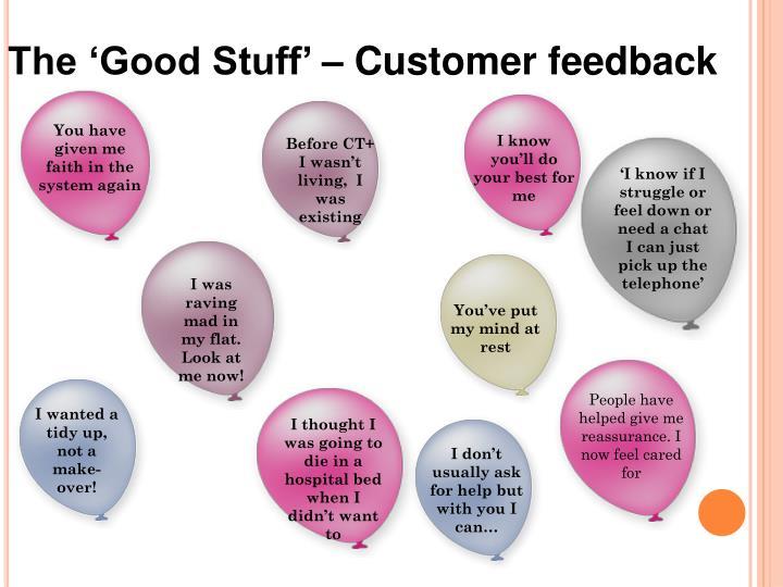 The 'Good Stuff' – Customer