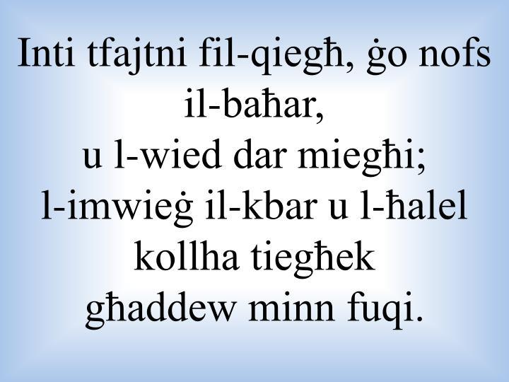 Inti tfajtni fil-qiegħ, ġo nofs il-baħar,
