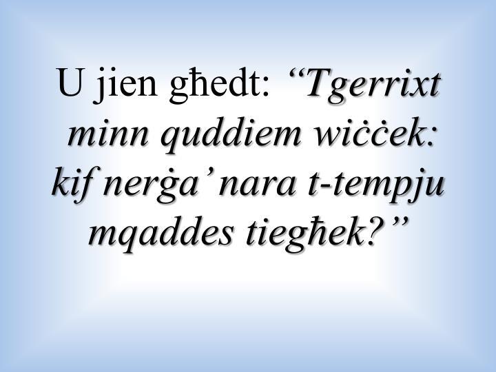 U jien għedt: