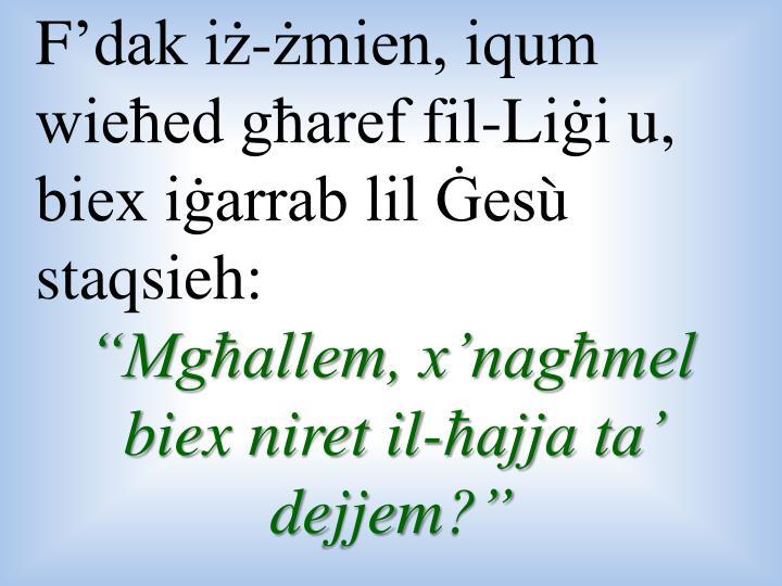 F'dak iż-żmien, iqum wieħed għaref