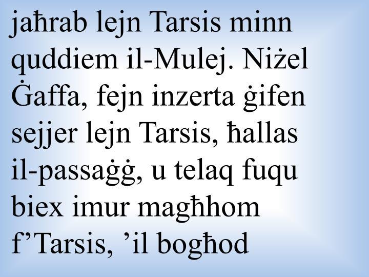 jaħrab lejn Tarsis minn