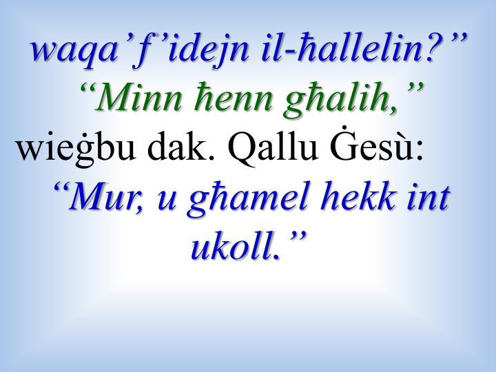 """waqa' f'idejn il-ħallelin?"""""""