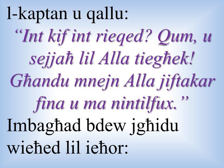 l-kaptan u qallu: