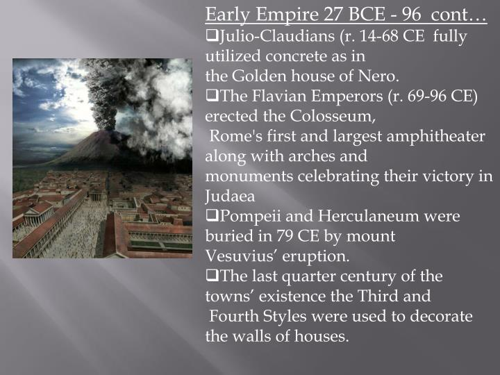 Early Empire 27 BCE - 96  cont…
