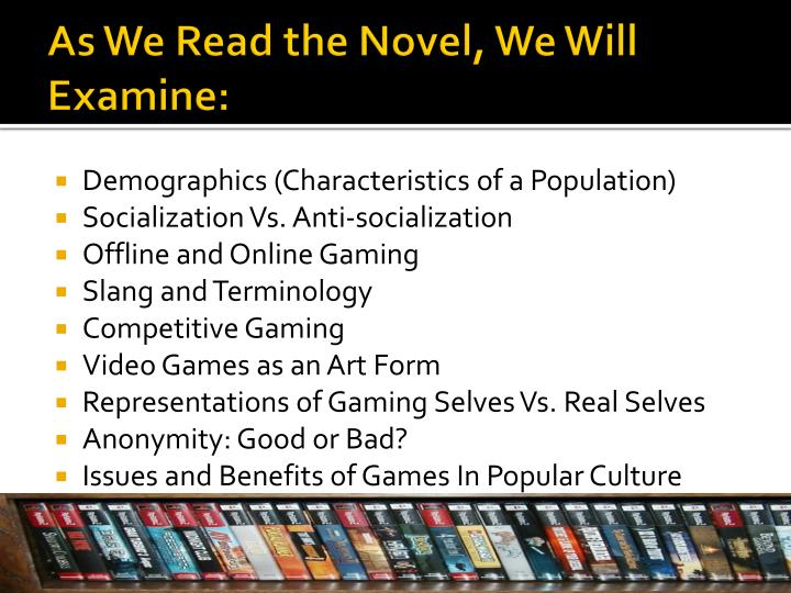 As We Read the Novel, We Will Examine: