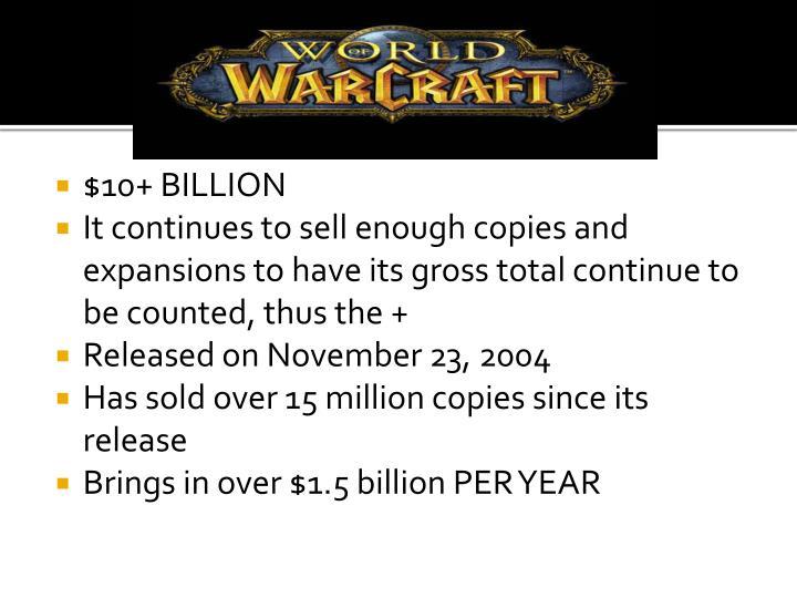 $10+ BILLION