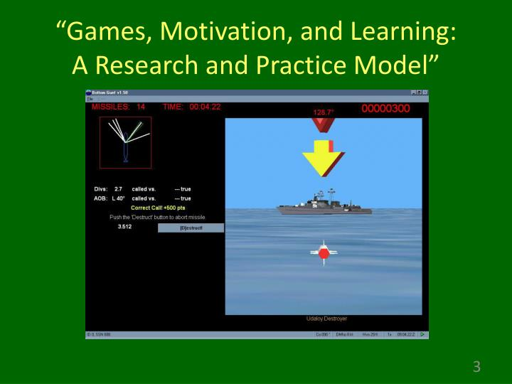 Games motivation and learning a research and practice model1