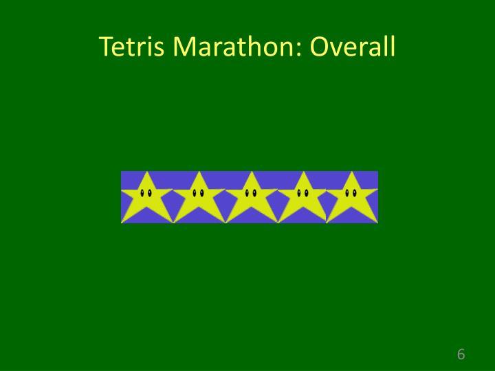Tetris Marathon: Overall