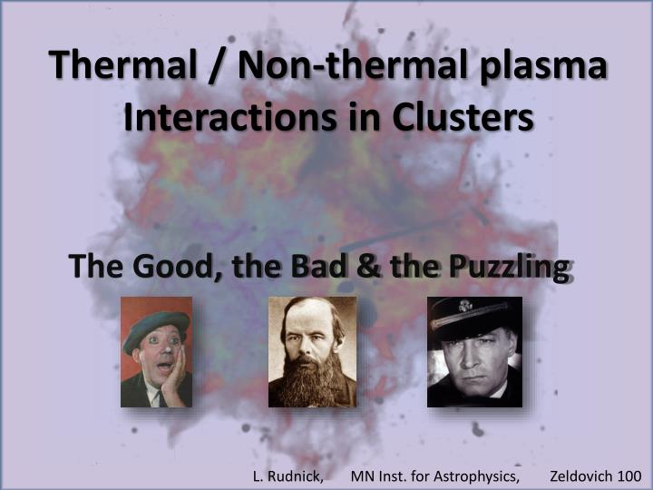Thermal non thermal plasma interactions in clusters
