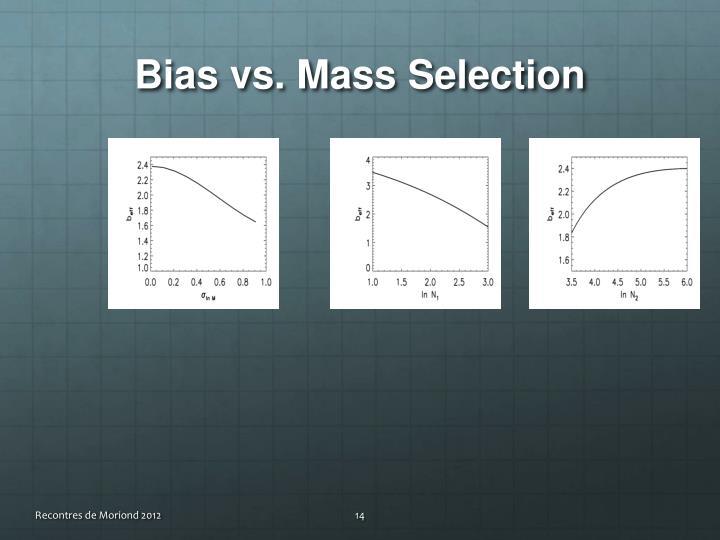 Bias vs. Mass Selection