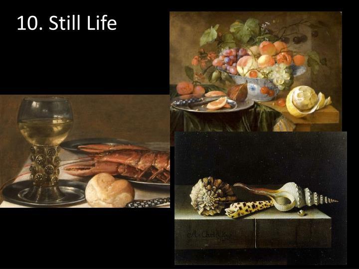 10. Still Life