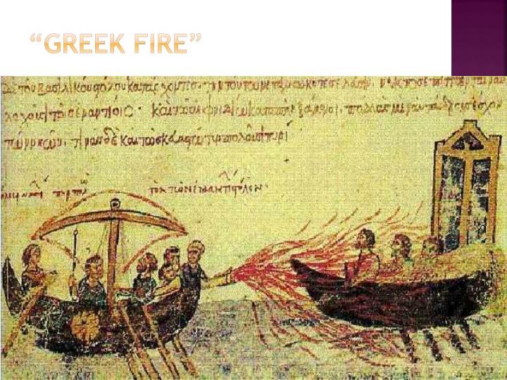 """""""Greek Fire"""""""