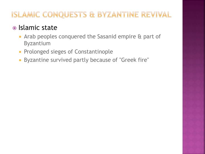 Islamic conquests & Byzantine revival