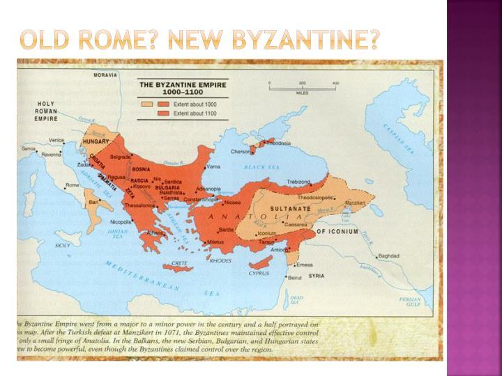 Old Rome? New Byzantine?