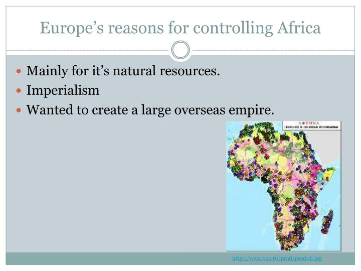 Europe's reasons for controlling Africa