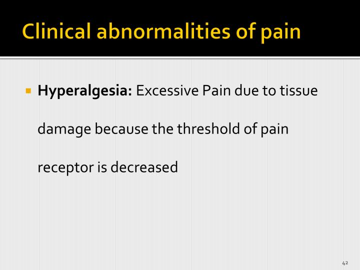 Clinical abnormalities of pain