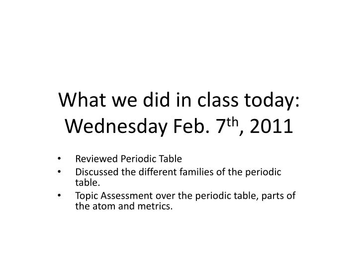 What we did in class today wednesday feb 7 th 2011