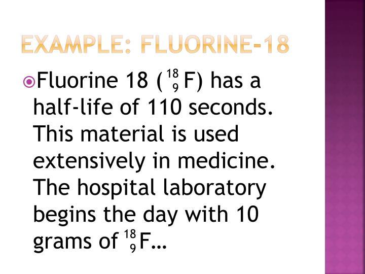 Example: Fluorine-18