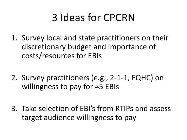 3 Ideas for CPCRN