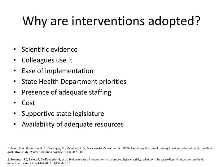 Why are interventions adopted?
